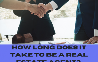 How Long Does It Take to Be a Real Estate Agent